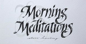 Morning Meditations by Steve Husting