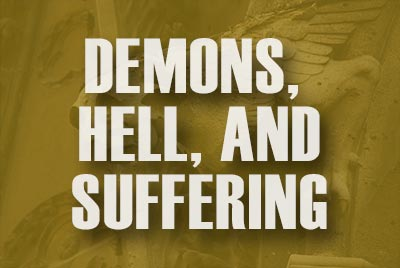 Demons, Hell, and Suffering